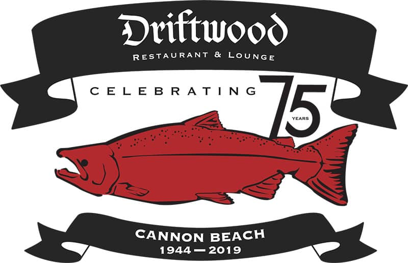 Driftwood Restaurant & Lounge - celebrating 75 years in Cannon Beach, Oregon from 1944 to 2019